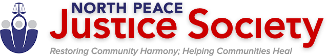 North Peace Justice Society - Restoring Community Harmony; Helping Communities Heal